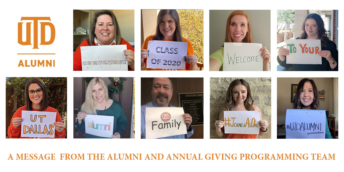 """Alumni and Annual Giving team holds signs that read: """"Congratulations, Class of 2020! Welcome to the UT Dallas Alumni family. #JoinedAsOne #UTDAlumni"""